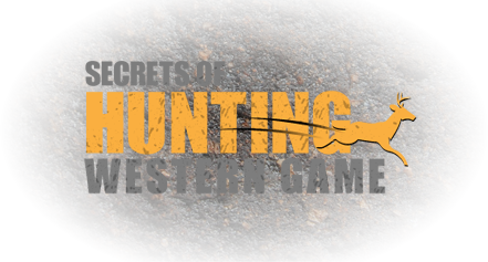 Secrets of Hunting Western Game